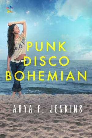 """""""Punk Disco Bohemian"""" is a new novel by Ohio writer Arya F. Jenkins, who spent four years in Provincetown in the mid-1970s."""