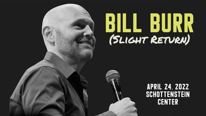 Comedian Bill Burr will make a stop in Columbus on April 24, performing in Value City Arena.