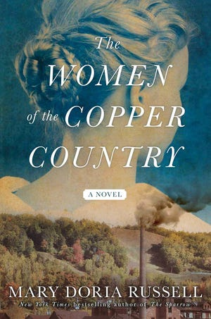 """""""The Women of the Copper Country"""" by Mary Doria Russell."""